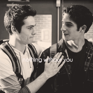 nothing without you (scott/stiles)