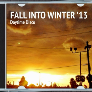 Fall Into Winter 2013 - Daytime Disco