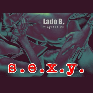 Lado B. Playlist 05 - s.e.x.y.