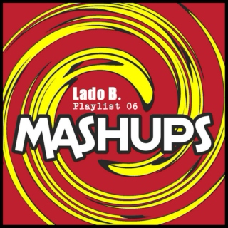 Lado B. Playlist 06 - MASHUPS