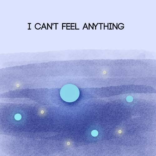 i can't feel anything