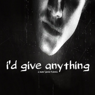 i'd give anything