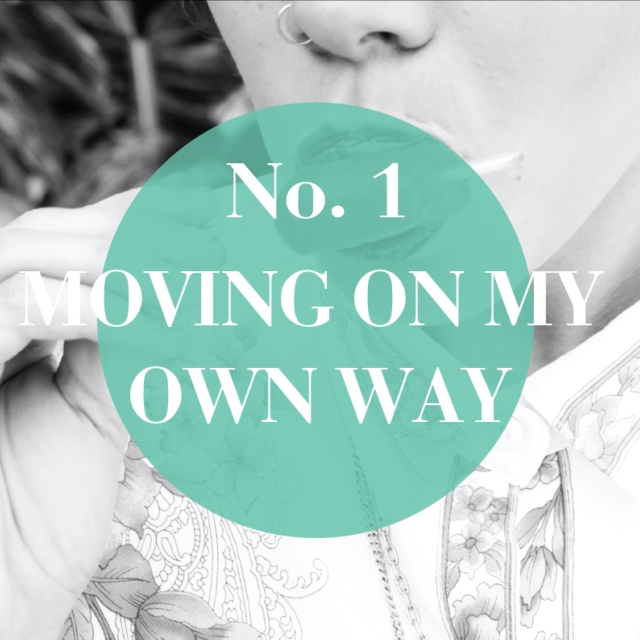 moving on my own way