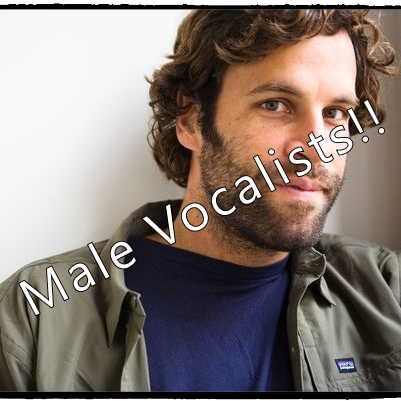 Male Vocalists!!
