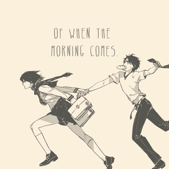 of when the morning comes.