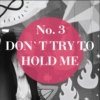 don't try to hold me