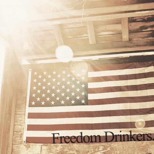 Freedom Drinkers.