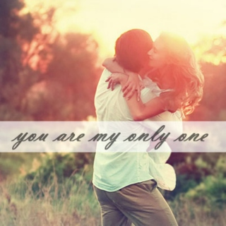 you are my only one