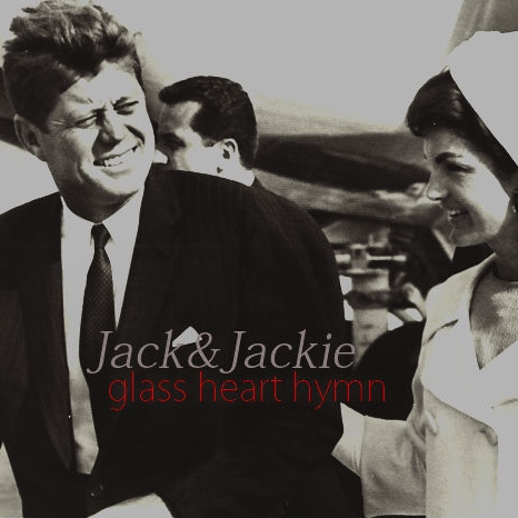 Jack&Jackie // Glass Heart Hymn