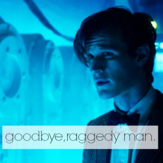 goodbye, raggedy man.