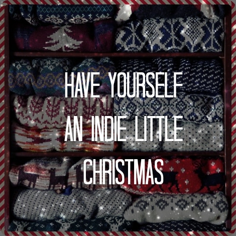Have Yourself An Indie Little Christmas