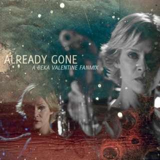 Already Gone - a Beka Valentine fanmix