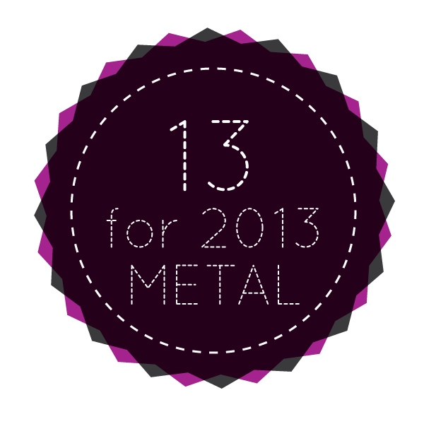 13 for 2013: Metal