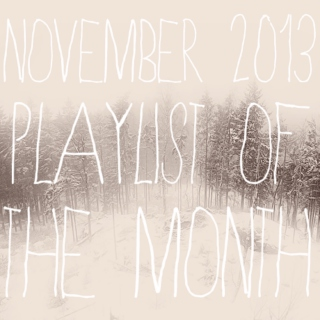 playlist of the month | november 2013