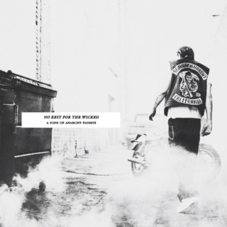 NO REST FOR THE WICKED | a sons of anarchy fanmix