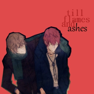 till flames and ashes