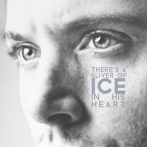 a sliver of ice in his heart