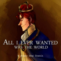 all i ever wanted was the world