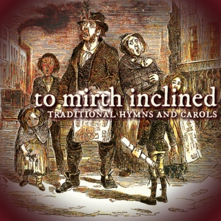 to mirth inclined: traditional hymns and carols