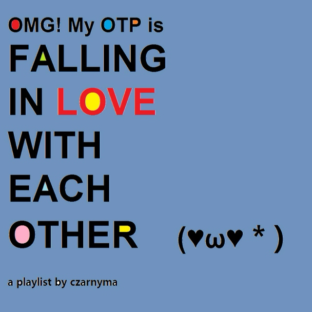 OMG! My OTP is falling in love with each other