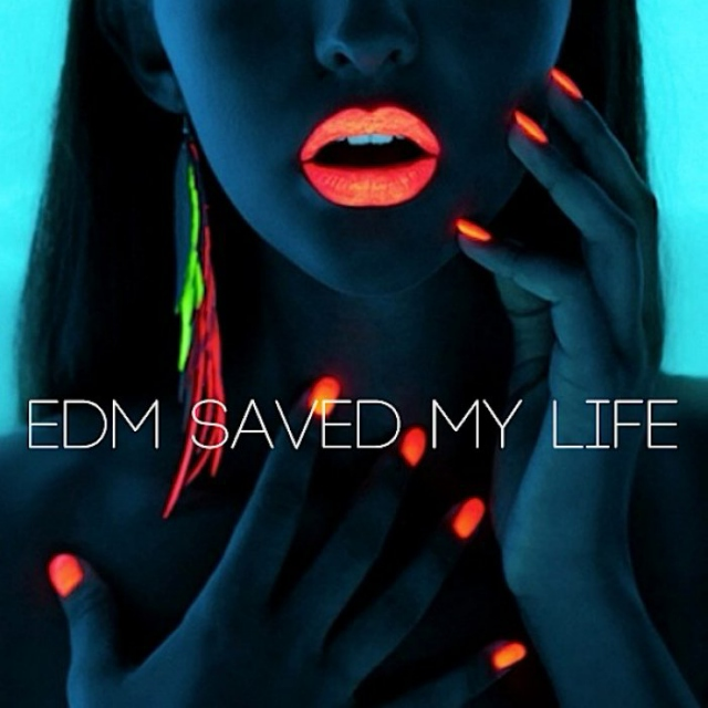 EDM saved my life