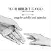 your bright blood