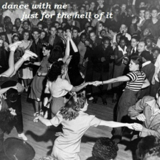 dance with me just for the hell of it