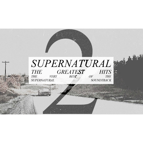 Supernatural: The Greatest Hits [PT2]