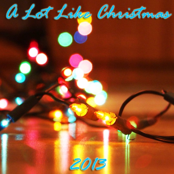 A Lot Like Christmas 2013