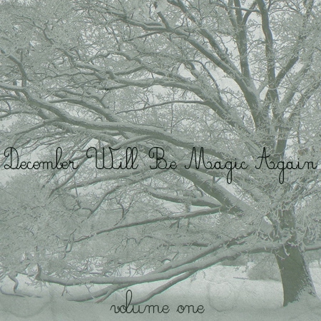 December Will Be Magic Again [Volume 1]  -a Holiday mix-