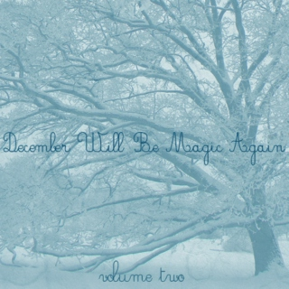 December Will Be Magic Again [Volume 2]  -a Holiday mix-