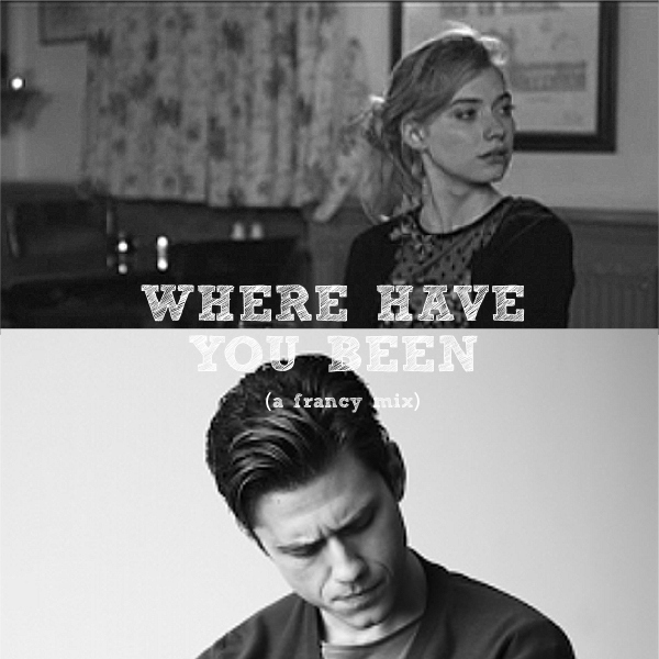 Where Have You Been? (A Nancy/Frank Mix)