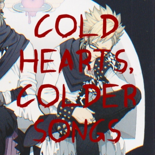 Cold Hearts, Colder Songs