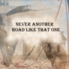 Never Another Road Like That One