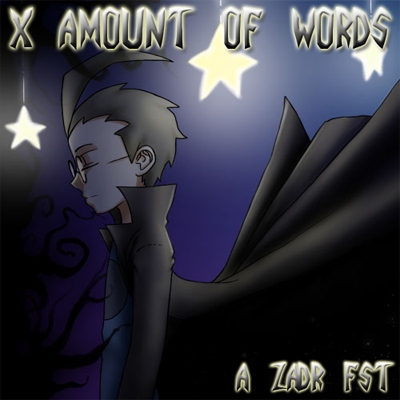 X Amount Of Words [ZADR Fanmix]