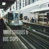 train stations & bus stops