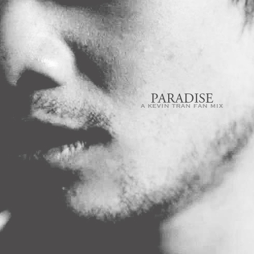 Paradise;; a Kevin Tran fan mix