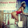 Finals Week Mix Fall 2013 ('Tis The Season to Turn Up)