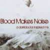 blood makes noise.