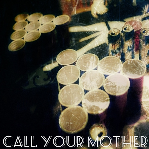 call your mother;
