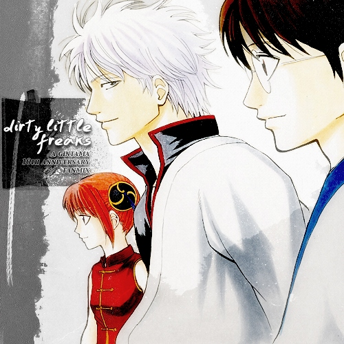 Dirty Little Freaks // A Gintama 10th Anniversary Mix