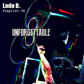 Lado B. Playlist 08 - UNFORGETTABLE