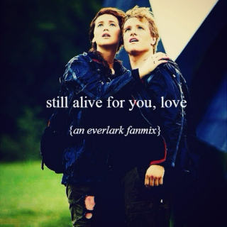 still alive for you, love