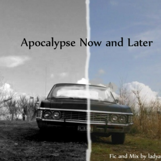 Apocalypse Now and Later
