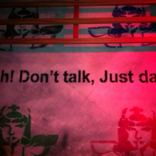 Shhh! Don't talk, Just dance...