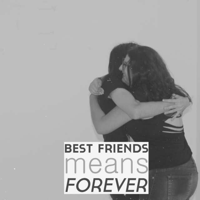 Best friends means forever