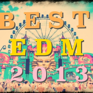 BEST EDM OF 2013 ♕