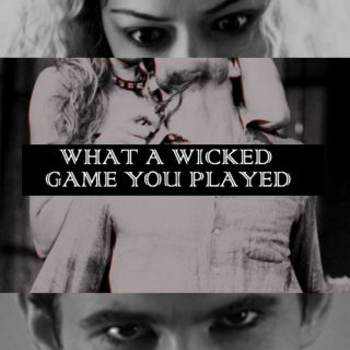 what a wicked game you played