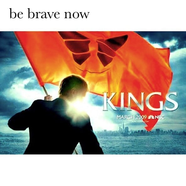 be brave now