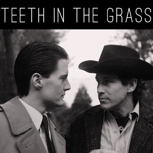 there will be teeth in the grass